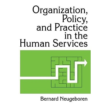Organization, Policy and Practice in the Human Services, Used Book (9781560241591)