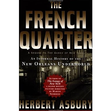 The French Quarter: An Informal History of the New Orleans Underworld, Used Book (9781560254942)