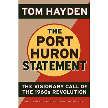 The Port Huron Statement: The Vision Call of the 1960s Revolution Used Book (9781560257417)