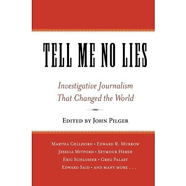 Tell Me No Lies: Investigative Journalism That Changed the World Used Book (9781560257868)