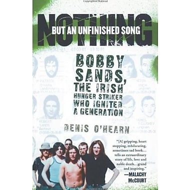 Nothing But an Unfinished Song: The Life and Times of Bobby Sands, Used Book (9781560258889)