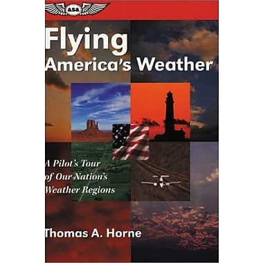 Flying America's Weather: A Pilot's Tour of Our Nation's Weather Regions (9781560273691), New Book