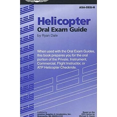 Helicopter Oral Exam Guide: When Used with the Oral Exam Guides, This Book Prepares You for the Oral Portion