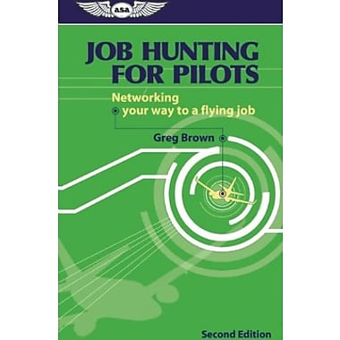 Job Hunting for Pilots: Networking your way to a flying job (Professional Aviation series), New Book (9781560276241)