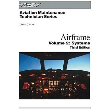Aviation Maintenance Technician: Airframe, Volume 2: Systems (Aviation Maintenance Technician series), Used Book (9781560276852)