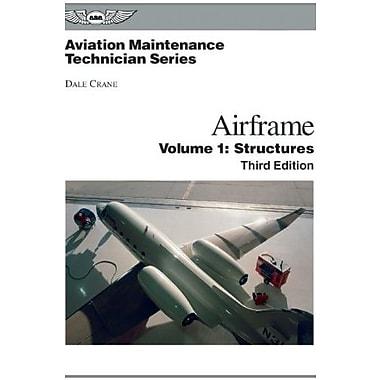 Aviation Maintenance Technician: Airframe, Volume 1: Structures, New Book (9781560277125)