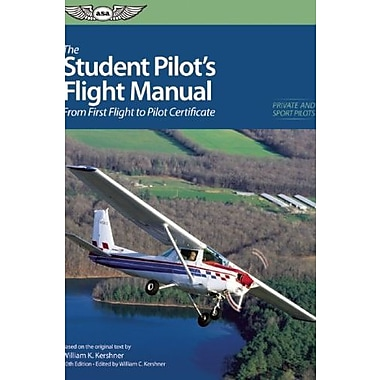 The Student Pilot's Flight Manual: From First Flight to Private Certificate, Used Book, (9781560277194)