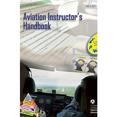 Aviation Instructor's Handbook: FAA-H-8083-9A, Used Book (9781560277491)