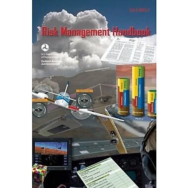 Risk Management Handbook: FAA-H-8083-2 (FAA Handbooks series), New Book (9781560277545)