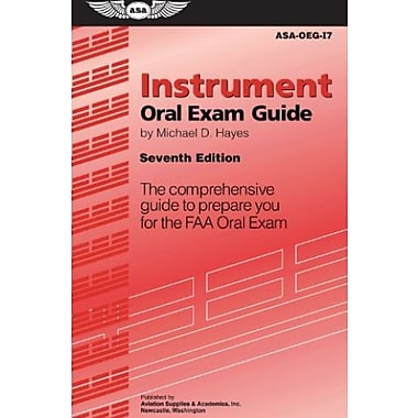 Instrument Oral Exam Guide: The Comprehensive Guide to Prepare You for the FAA Oral Exam (9781560277576)