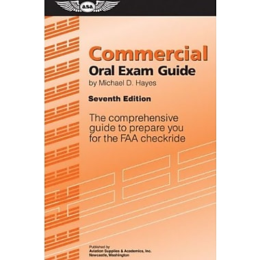 Commercial Oral Exam Guide: The Comprehensive Guide to Prepare You for the FAA Checkride, Used Book, (9781560277965)