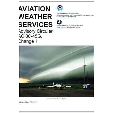 Aviation Weather Services: FAA Advisory Circular 00-45G, Change 1 (FAA Handbooks series), Used Book (9781560279471)