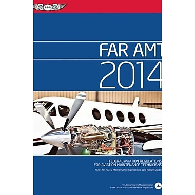 FAR/AMT 2014: Federal Aviation Regulations for Aviation Maintenance Technicians, Used Book (9781560279983)