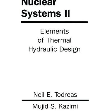 Nuclear Systems Volume 2: Elements Of Thermal Design, Used Book (9781560320791)