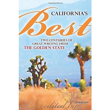 California's Best: Two Centuries of Great Writing from the Golden State, Used Book (9781560374947)