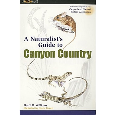 A Naturalist's Guide to Canyon Country, New Book (9781560447832)