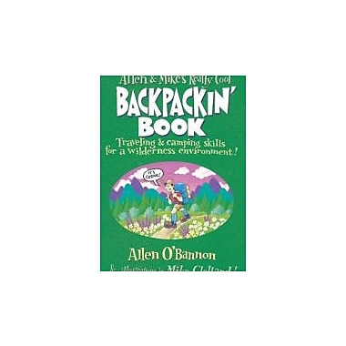 Allen & Mike's Really Cool Backpackin' Book: Traveling & Camping Skills For A Wilderness Environment, Used Book, (9781560449126)