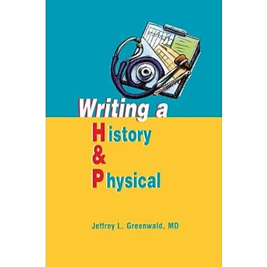 Writing a History and Physical, 1e, Used Book (9781560536024)