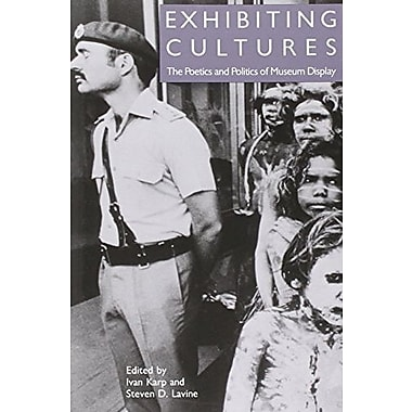 Exhibiting Cultures: The Poetics and Politics of Museum Display, New Book (9781560980216)