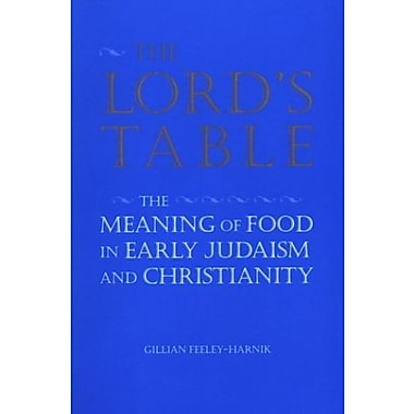 The Lord's Table: The Meaning of Food in Early Judaism and Christianity, Used Book (9781560983385)