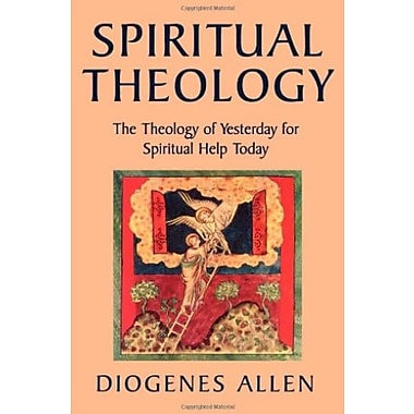 Spiritual Theology: The Theology of Yesterday for Spiritual Help Today, New Book (9781561011308)