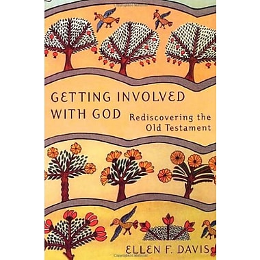 Getting Involved with God: Rediscovering the Old Testament, New Book (9781561011971)