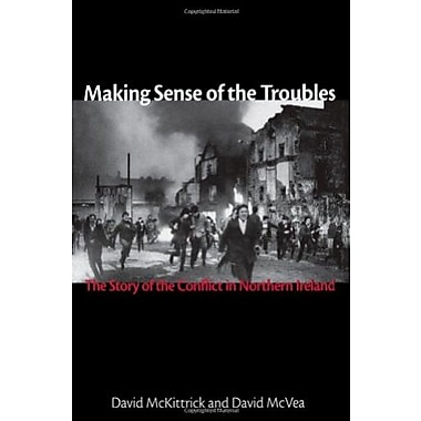 Making Sense of the Troubles: The Story of the Conflict in Northern Ireland, New Book (9781561310708)