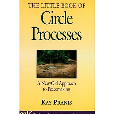 The Little Book of Circle Processes : A New/Old Approach to Peacemaking, Used Book, (9781561484614)