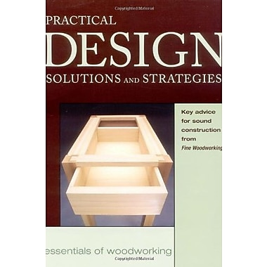Practical Design Solutions and Strategies (Essentials of Woodworking), New Book (9781561583447)