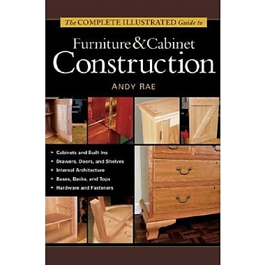 The Complete Illustrated Guide to Furniture & Cabinet Construction, New Book (9781561584024)