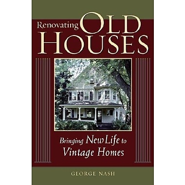 Renovating Old Houses: Bringing New Life to Vintage Homes (For Pros By Pros), New Book (9781561585359)