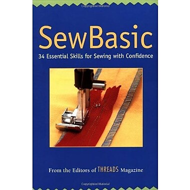 SewBasic: 34 Essential Skills for Sewing with Confidence, Used Book (9781561585410)