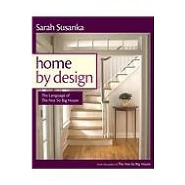 Home by Design: Transforming Your House into Home, New Book (9781561587919)
