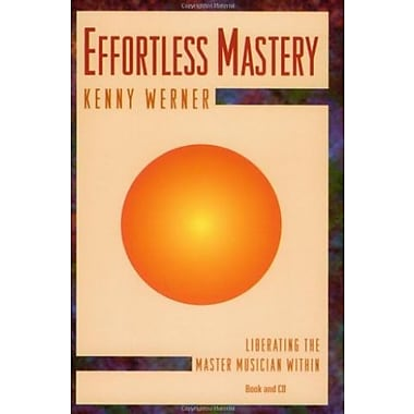 Effortless Mastery: Liberating the Master Musician Within (Book + CD set), New Book (9781562240035)