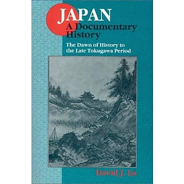 Japan: A Documentary History: v. 1: The Dawn of History to the Late Eighteenth Century, Used Book (9781563249075)