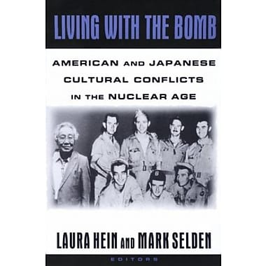 Living with the Bomb: American and Japanese Cultural Conflicts in the Nuclear Age, Used Book, (9781563249679)