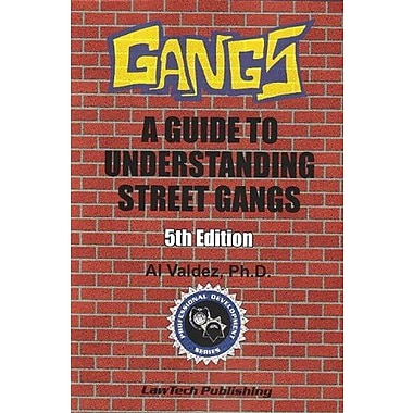 Gangs: A Guide to Understanding Street Gangs - 5th Edition