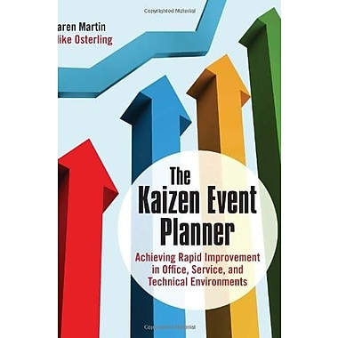The Kaizen Event Planner: Achieving Rapid Improvement in Office, Service, and Technical Environments, New Book (9781563273513)