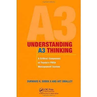 Understanding A3 Thinking: A Critical Component of Toyota's PDCA Management System, Used Book (9781563273605)