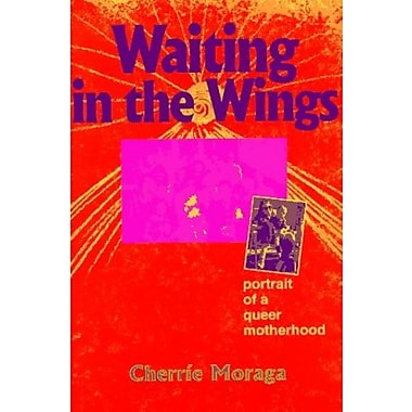 Waiting in the Wings: Portrait of a Queer Motherhood, Used Book (9781563410925)