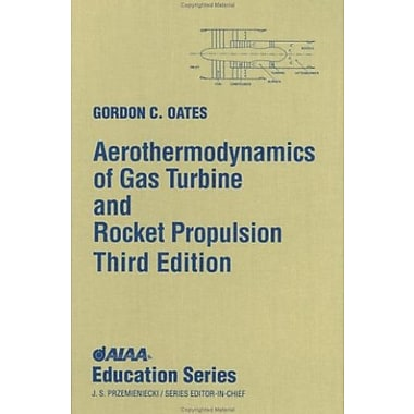 Aerothermodynamics of Gas Turbine and Rocket Propulsion, New Book (9781563472411)