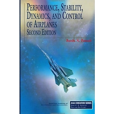 Performance, Stability, Dynamics, and Control of Airplanes, Second Edition (AIAA Education), New Book (9781563475832)