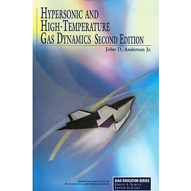 Hypersonic and High-Temperature Gas Dynamics, Second Edition (AIAA Education), New Book (9781563477805)