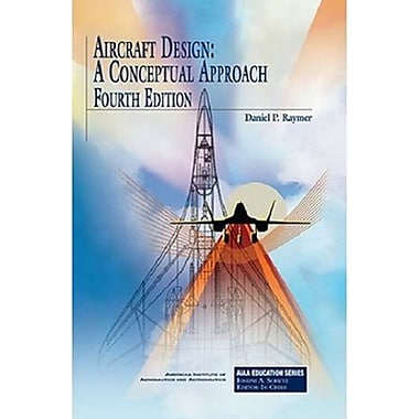 Aircraft Design: A Conceptual Approach, Fourth Edition (AIAA Education), Used Book (9781563478291)