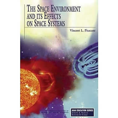 The Space Environment and Its Effects on Space Systems, Used Book (9781563479267)