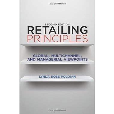 Retailing Principles Second Edition: Global, Multichannel, and Managerial Viewpoints, New Book (9781563677427)