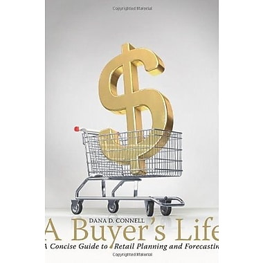 A Buyer's Life: A Concise Guide to Retail Planning and Forecasting, Used Book (9781563677717)