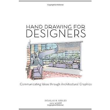 Hand Drawing for Designers: Communicating Ideas through Architectural Graphics, New Book (9781563677809)