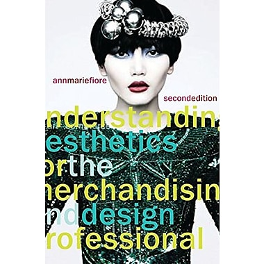 Understanding Aesthetics for the Merchandising and Design Professional, Used Book (9781563678097)