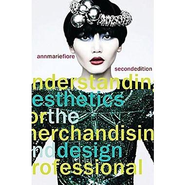 Understanding Aesthetics for the Merchandising and Design Professional, New Book (9781563678097)